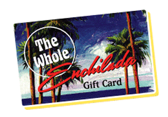 The Whole Enchilada Gift Card